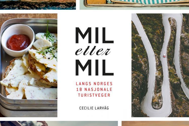 MIL na MIL - Langs de 18 nationale toeristische routes van Noorwegen, Cecilie Larvåg / Scandinavian Vibes uitgeverij